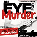 An Eye for Murder: An Ellie Foreman Mystery (       UNABRIDGED) by Libby Fischer Hellmann Narrated by Karyn O' Bryant