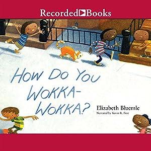 How Do You Wokka-Wokka? Audiobook