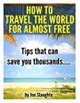 How To Travel The World for Almost Fr...