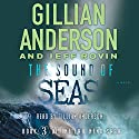 The Sound of Seas: The EarthEnd Saga, Book 3 Audiobook by Gillian Anderson, Jeff Rovin Narrated by Gillian Anderson