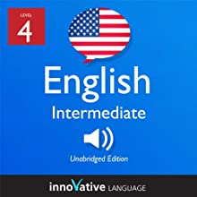 Learn English - Level 4: Intermediate English, Volume 1: Lessons 1-25 (       UNABRIDGED) by Innovative Language Learning Narrated by Chihiro Nakajima, Daniel Beck
