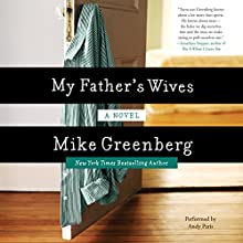 My Father's Wives (       UNABRIDGED) by Mike Greenberg Narrated by Andy Paris