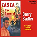 Casca: The Samurai: Casca Series #19 Audiobook by Barry Sadler Narrated by Gene Engene