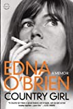 Edna O'Brien Country Girl: A Memoir