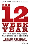 img - for The 12 Week Year: Get More Done in 12 Weeks than Others Do in 12 Months book / textbook / text book