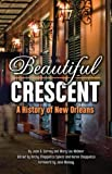 Beautiful crescent : a history of New Orleans