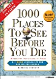 Book - 1000 Places to see before you die - Die neue Lebensliste f�r den Weltreisende