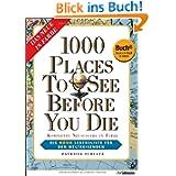 1000 Places to see before you die - Die neue Lebensliste für den Weltreisende