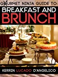 img - for Breakfast and Brunch (Gourmet Ninja Guides Book 2) book / textbook / text book