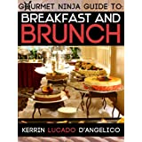 Breakfast and Brunch (Gourmet Ninja Guides Book 2) ~ Kerrin Lucado D'Angelico