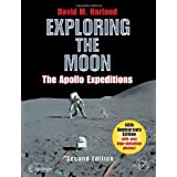 Exploring the Moon: The Apollo Expeditionsby David M. Harland