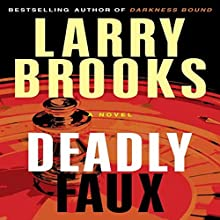 Deadly Faux (       UNABRIDGED) by Larry Brooks Narrated by Stephen Bel Davies
