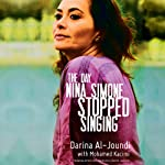 The Day Nina Simone Stopped Singing | Darina Al-Joundi