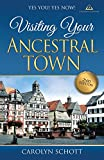 Yes You! Yes Now! Visiting Your Ancestral Town Second Edition