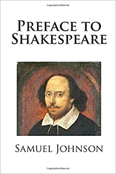 the preface to shakespeare samuel johnson Samuel johnson on shakespeare: the discipline of criticism (review)  have  looked back to johnson's commentary, especially to his reviews131 preface to.