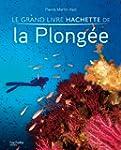 Le grand livre Hachette de la plong�e
