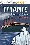 Children`s Book: Titanic -The Lost Sh...