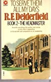 The Headmaster (To Serve Them All My Days, Book 2) (0340167092) by R F Delderfield