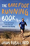 Image of The Barefoot Running Book: The Art and Science of Barefoot and Minimalist Shoe Running