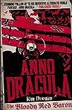 Anno Dracula - The Bloody Red Baron (Anno Dracula 2) by Kim Newman Reprint Edition (2012) Kim Newman