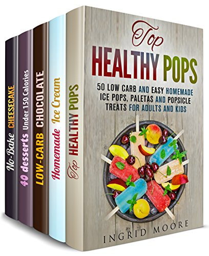 Summer Desserts (5 in 1): Over 200 Low Carb Healthy Ice Cream, Chocolate, Cheesecake Recipes to Satisfy Craving and Keep Your Fit (Desserts for Weight Loss) by Ingrid Moore, Sonia Goodwin, Peggy Carlson, Melissa Hendricks, Lea Bosford