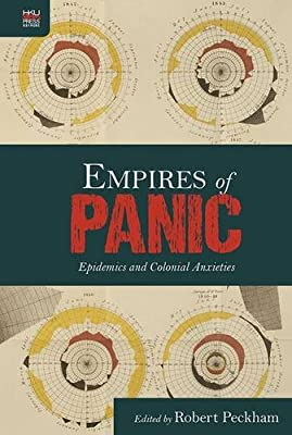 Empires of Panic – Epidemics and Colonial Anxieties