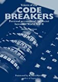 img - for Voices of the Code Breakers: Personal Accounts of the Secret Heroes of World War II book / textbook / text book