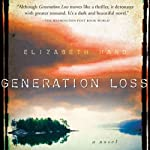 Generation Loss (       UNABRIDGED) by Elizabeth Hand Narrated by Carol Monda
