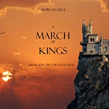 A March of Kings: The Sorcerer's Ring, Book 2 Audiobook by Morgan Rice Narrated by Wayne Farrell