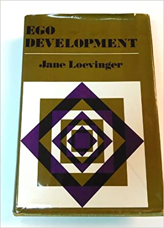 Ego Development: Conceptions and Theories (Jossey-Bass Behavioral Science Series)