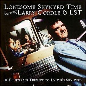 Lynyrd Skynyrd: Lonesome Skynyrd Time Feat Larry by Larry Cordle & Lst (2004-05-03)
