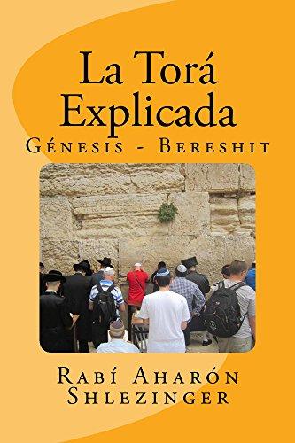 La Torá Explicada: Génesis - Bereshit (Enseñanzas de la Torá nº 1)