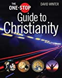 The One-stop Guide to Christianity (One-Stop Guides)