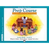 Alfred's Basic Piano Library: Prep Course Lesson Book Level B