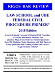 Rigos Bar Review Law School and UBE Federal Civil Procedure Primer: 2015 Edition