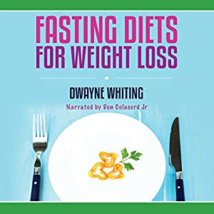 Fasting Diets: For Weight Loss Audiobook