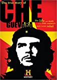The True Story of Che Guevara