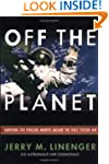 Off The Planet: Surviving Five Perilo...
