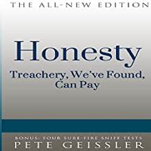 Honesty: Treachery, We've Found, Can Pay (Bigshots' Bull) (       UNABRIDGED) by Pete Geissler Narrated by T. David Rutherford