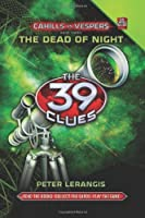 The Dead of Night  (The 39 Clues: Cahills vs. Vespers, Book 3)