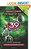 The 39 Clues Cahills vs. Vespers Book Three: The Dead of Night