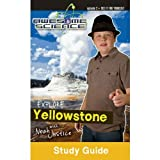 Awesome Science: Explore Yellowstone with Noah Justice Study Guide