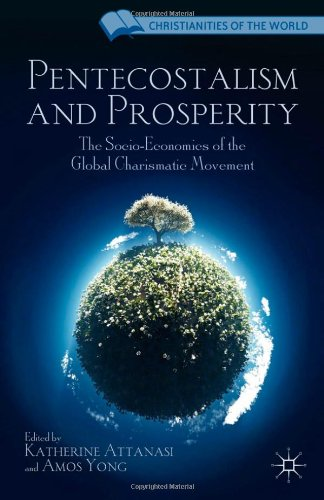 Pentecostalism and Prosperity: The Socio-Economics of the Global Charismatic Movement (Christianities of the World)