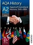 AQA History A2 Unit 3 Aspects of International Relations, 1945-2004