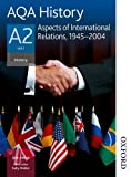 img - for AQA History A2 Unit 3 Aspects of International Relations, 1945-2004 book / textbook / text book