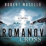 The Romanov Cross | Robert Masello