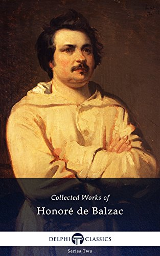Collected Works of Honore de Balzac with the Complete Human Comedy (Delphi Classics) (English Edition)