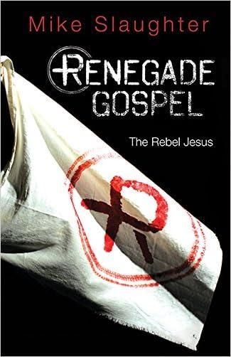 Renegade Gospel [Large Print]: The Rebel Jesus (Rengade Gospel series)