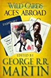 Wild Cards: Aces Abroad (Wild Cards 4)