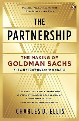 -the-partnership-the-making-of-goldman-sachs-by-ellis-charles-d-author-paperback-sep-2009-paperback